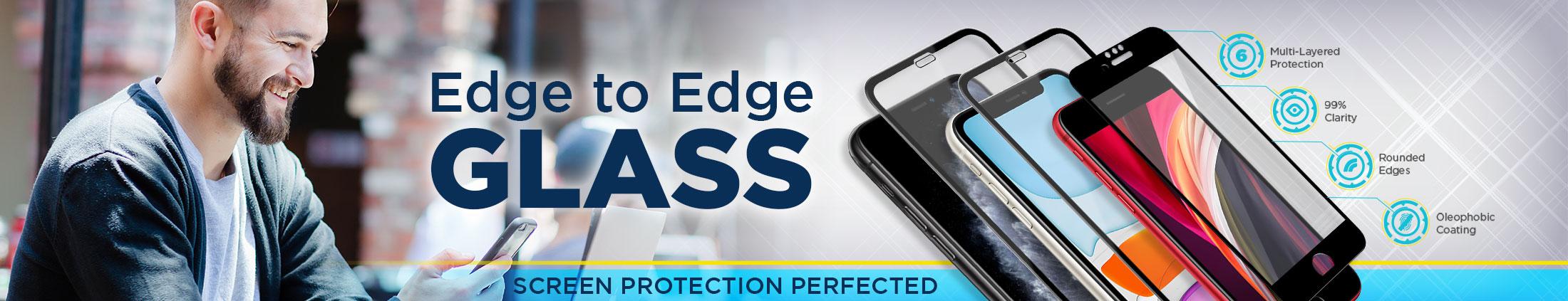Edge to Edge Glass
